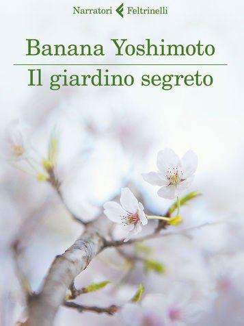 Libro il giardino segreto okuko sono 3 di banana yoshimoto il bazar di mari - Il giardino segreto banana ...