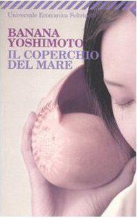Libro il coperchio del mare di banana yoshimoto il - Il giardino segreto banana yoshimoto ...