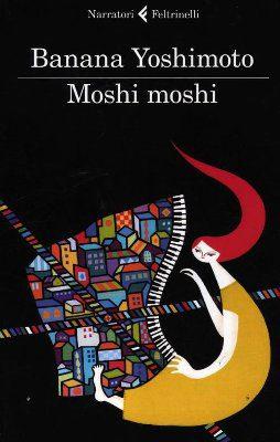 Libro moshi moshi di banana yoshimoto il bazar di mari - Il giardino segreto banana yoshimoto ...