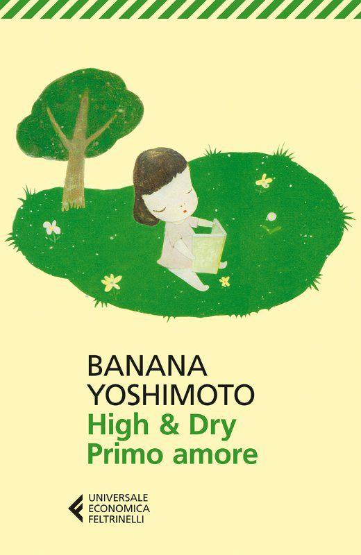 Libro high e dry primo amore hatsukoi di banana yoshimoto il bazar di mari - Il giardino segreto banana yoshimoto ...